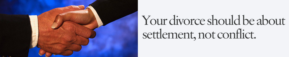 Your divorce should be about settlement, not conflict.