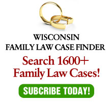 Subscribe to Wisconsin Family Law Case Finder!