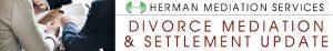 Divorce Mediation & Settlement Update