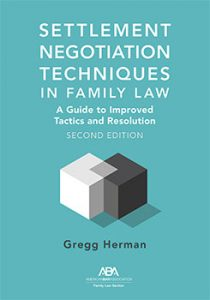 Settlement Negotiation Techniques in Family Law: A Guide to Improved Tactics and Resolution 2nd Edition